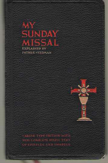 Image for My Sunday Missal Explained by Father Stedman