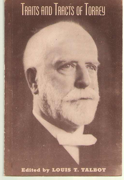 Image for Traits And Tracts Of Torrey A Fresh Appreciation of a Great Man and Teacher