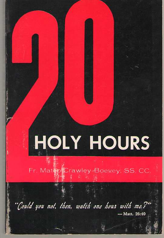 Image for 20 Holy Hours. Could You Not, Then, Watch One Hour with Me? Mt. 26: 40