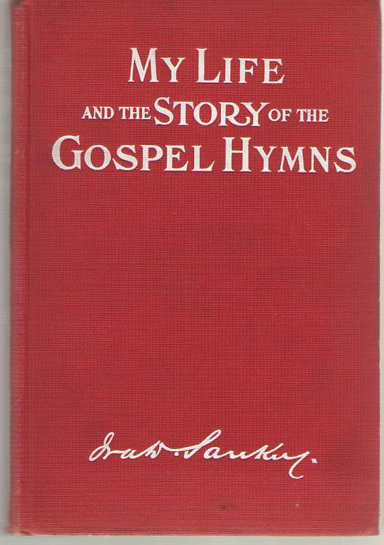 Image for My Life and the Story of the Gospel Hymns And of Sacred Songs and Solos