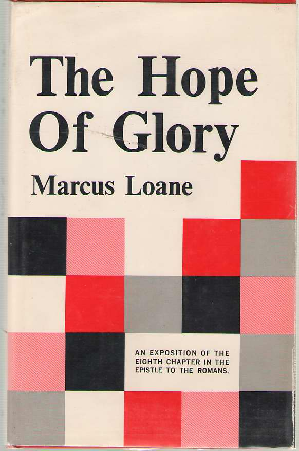 Image for The Hope of Glory An Exposition of the Eighth Chapter in the Epistle to the Romans
