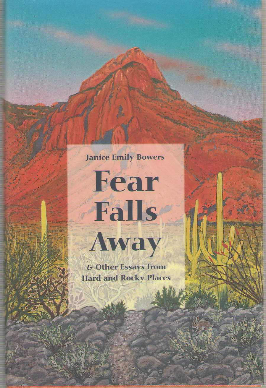 Fear Falls Away And Other Essays From Hard And Rocky Places, Bowers, Janice Emily