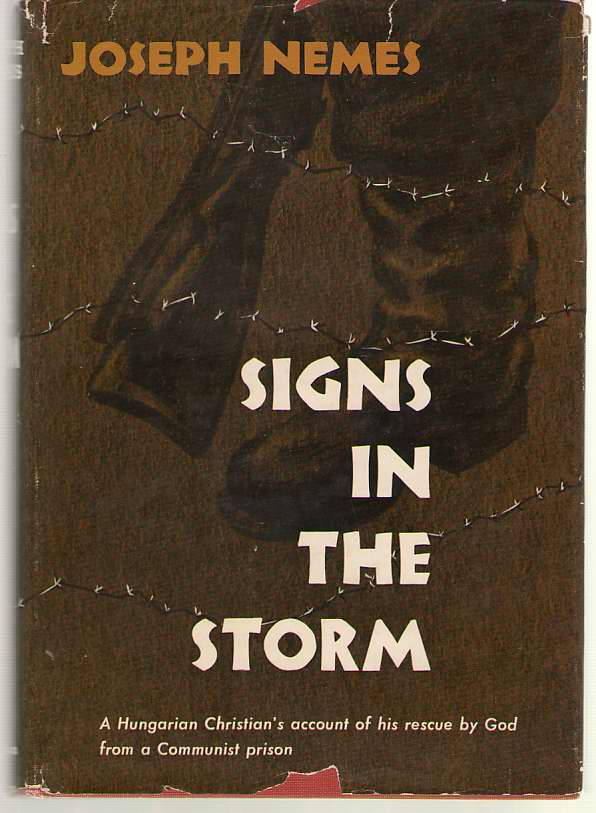 Image for Signs in the Storm A Hungarian Christian's Account of His Rescue by God from a Communist Prison