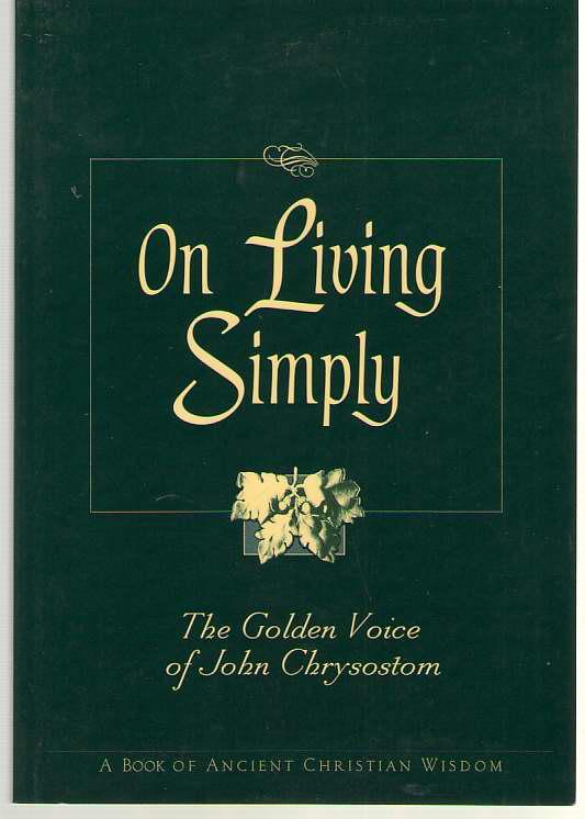 Image for On Living Simply The Golden Voice of John Chrysostom