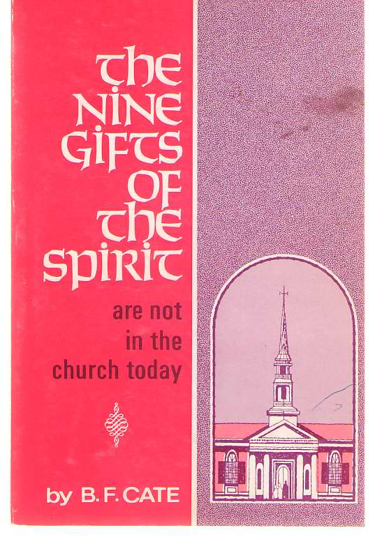 Image for The Nine Gifts Of The Spirit Are Not In The Church Today Or, the Answer to the Modern Tongues and Healing Movements