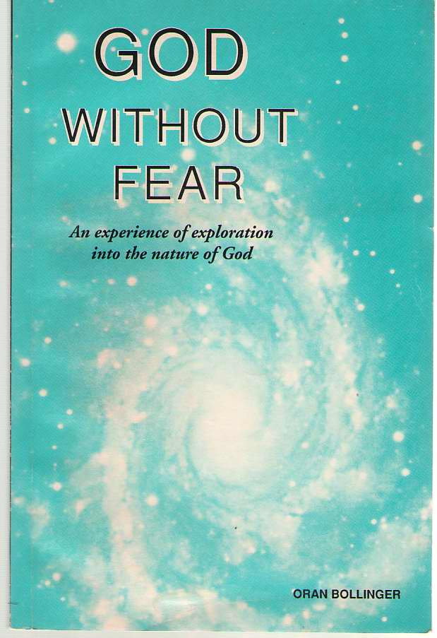 Image for God Without Fear An Experience of Exploration Into the Nature of God : a Theology in a Nutshell
