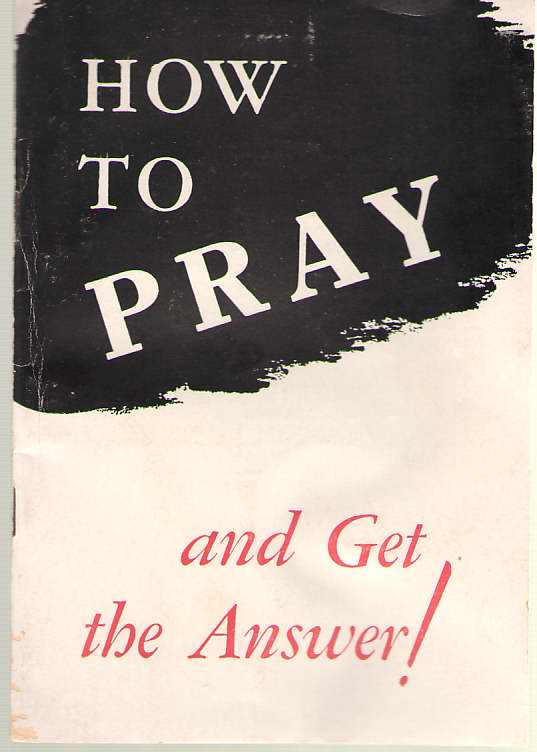 Image for How To Pray And Get The Answer