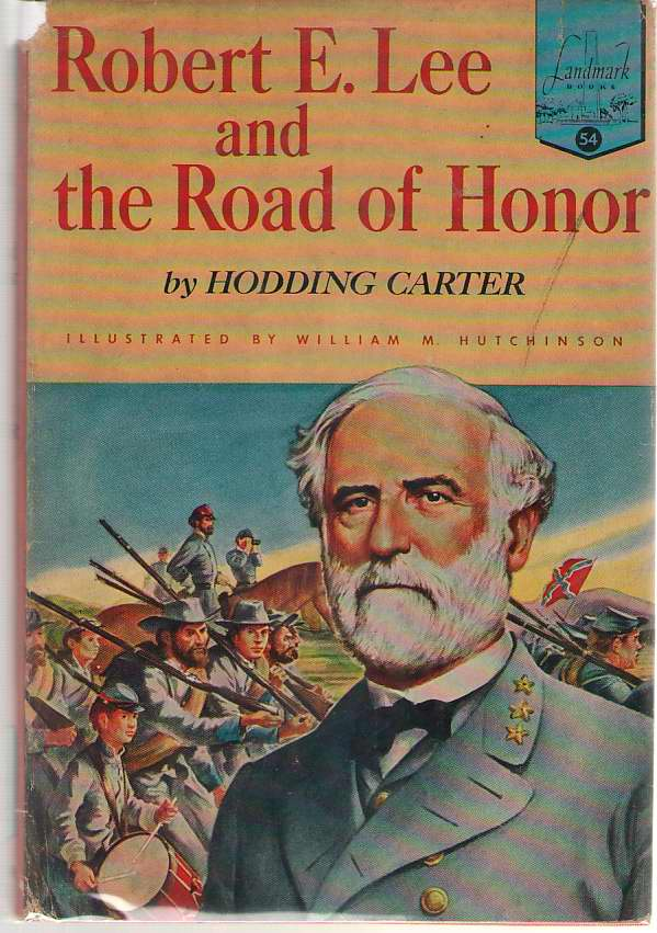 Image for Robert E. Lee And The Road Of Honor