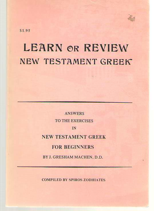 Image for Learn or Review New Testament Greek Answers to the Exercises in New Testament Greek for Beginners by J. Gresham MacHem