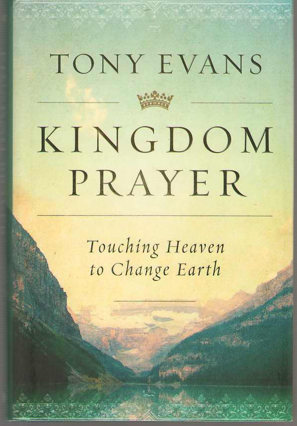 Image for Kingdom Prayer Touching Heaven to Change Earth