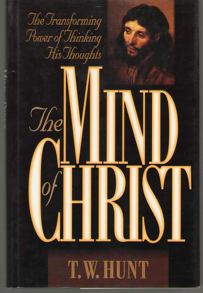 Image for The Mind of Christ The Transforming Power of Thinking His Thoughts