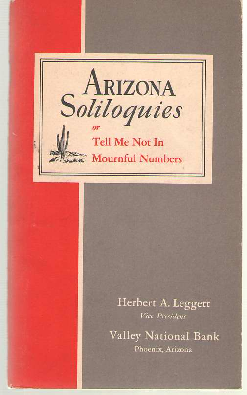 Image for Arizona Soliloquies; Or, Tell Me Not In Mournful Numbers, 1946-1951