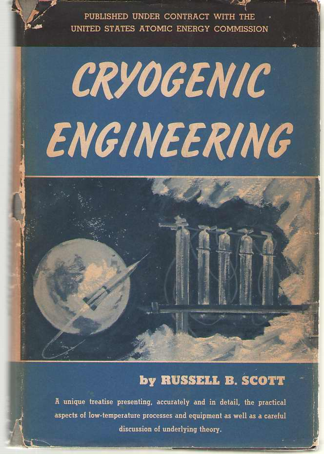 Image for Cryogenic Engineering A Unique Treatise Presenting, Accurately and in Detail, the Practical Aspects of Low-Temperature Processes and Equipment As Well As a Careful Discussion of Underlying Theory.