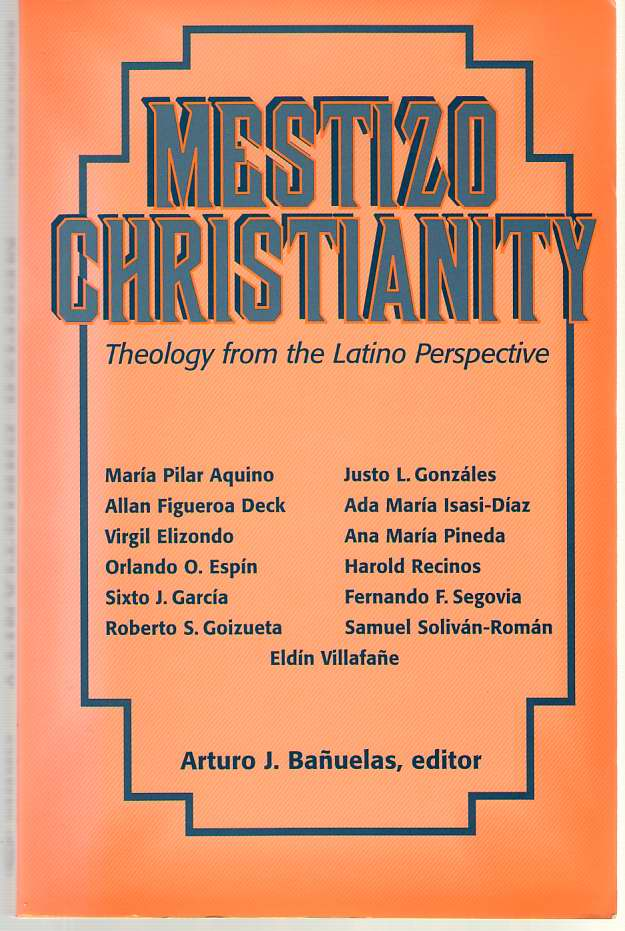 Image for Mestizo Christianity Theology from the Latino Perspectives