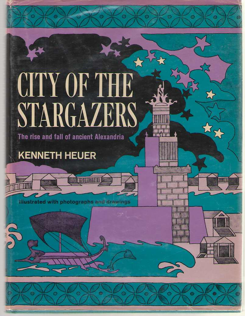 Image for City of the Stargazers The Rise and Fall of Ancient Alexandria.