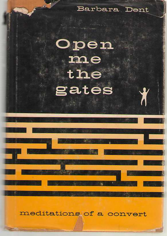 Image for Open Me the Gates Meditations of a Convert