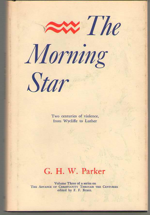 Image for The Morning Star Two Centuries of Violence from Wycliffe to Luther