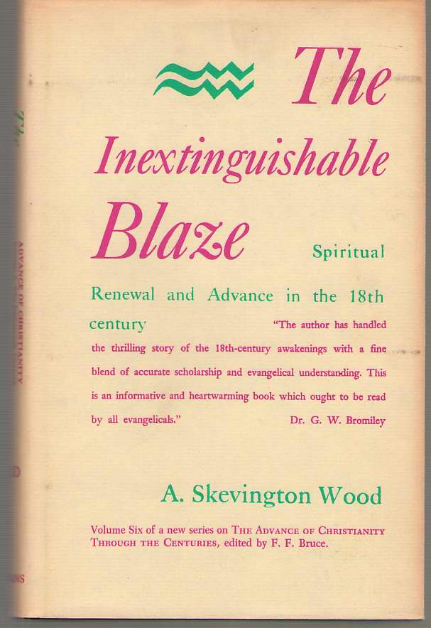 Image for The Inextinguishable Blaze Spiritual Renewal and Advance in the 18Th Century