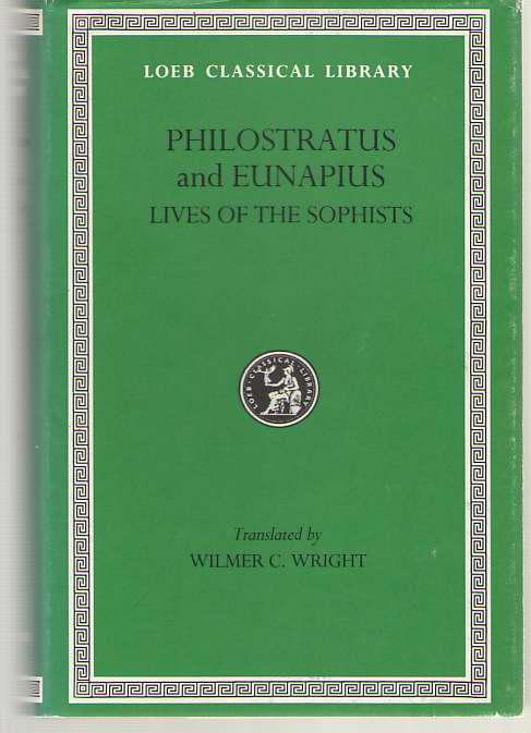 Image for Philostratus Lives of the Sophists. Eunapius: Lives of the Philosophers