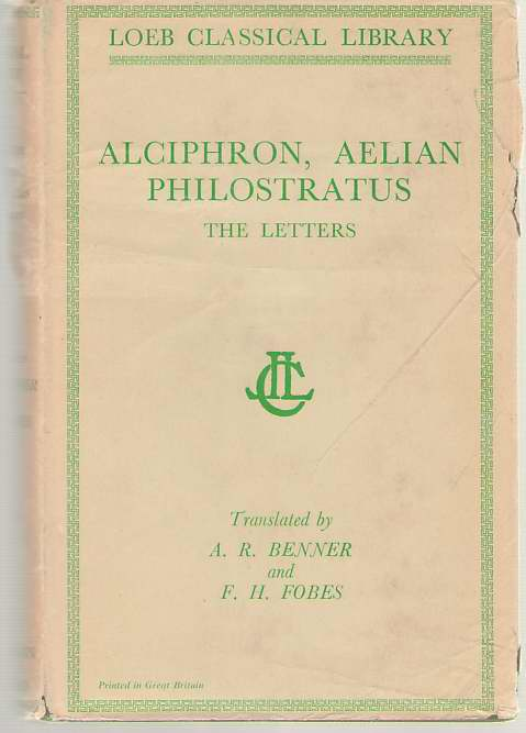 Image for The Letters of Alciphron, Aelian, and Philostratus
