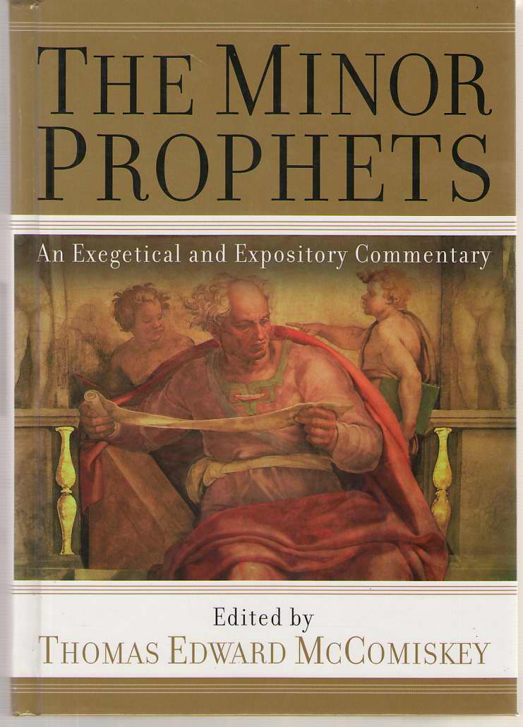 Image for The Minor Prophets An Exegetical and Expository Commentary
