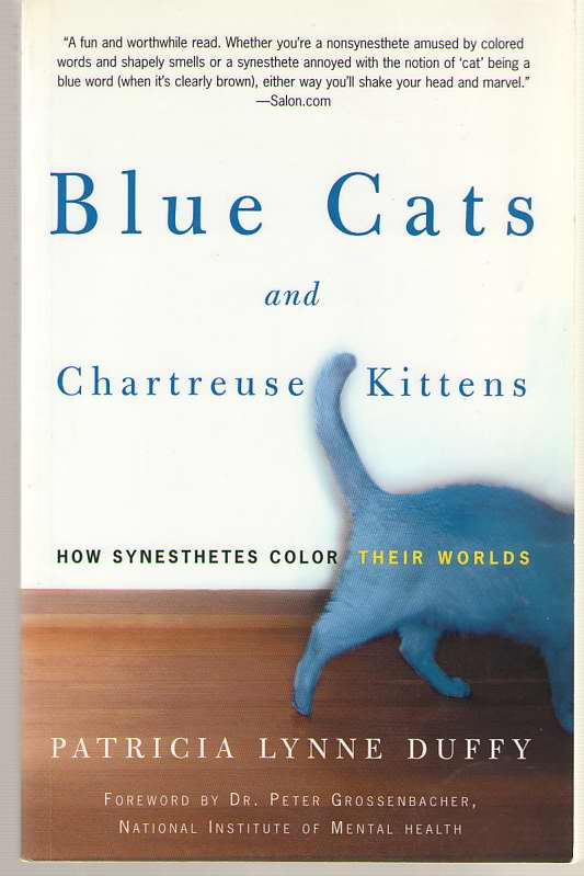 Image for Blue Cats and Chartreuse Kittens How Synesthetes Color Their Worlds