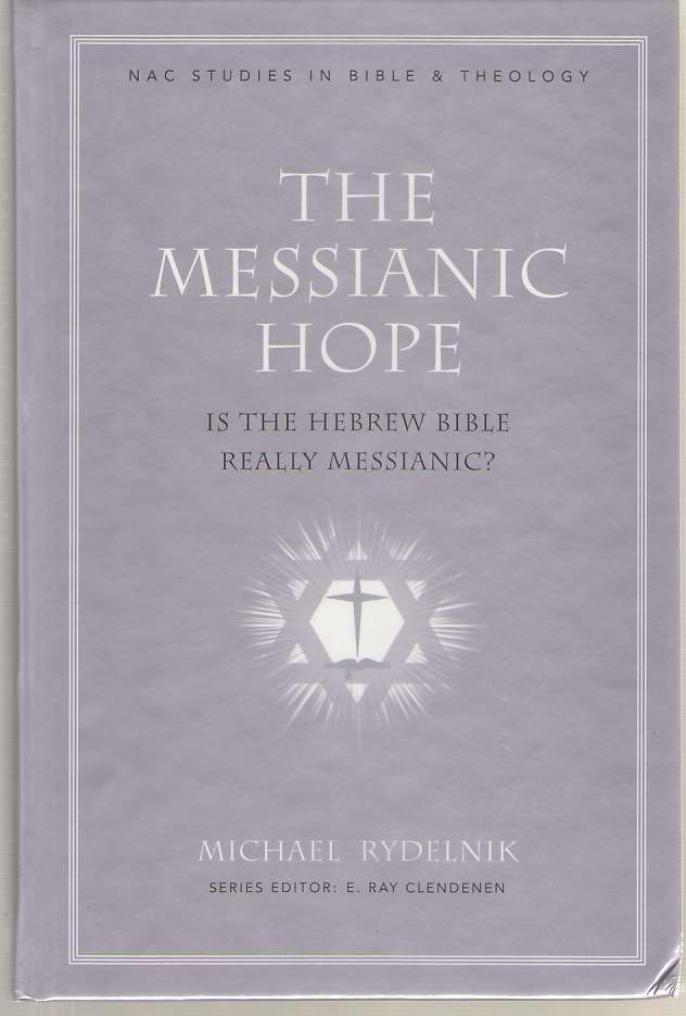 Image for The Messianic Hope Is the Hebrew Bible Really Messianic?