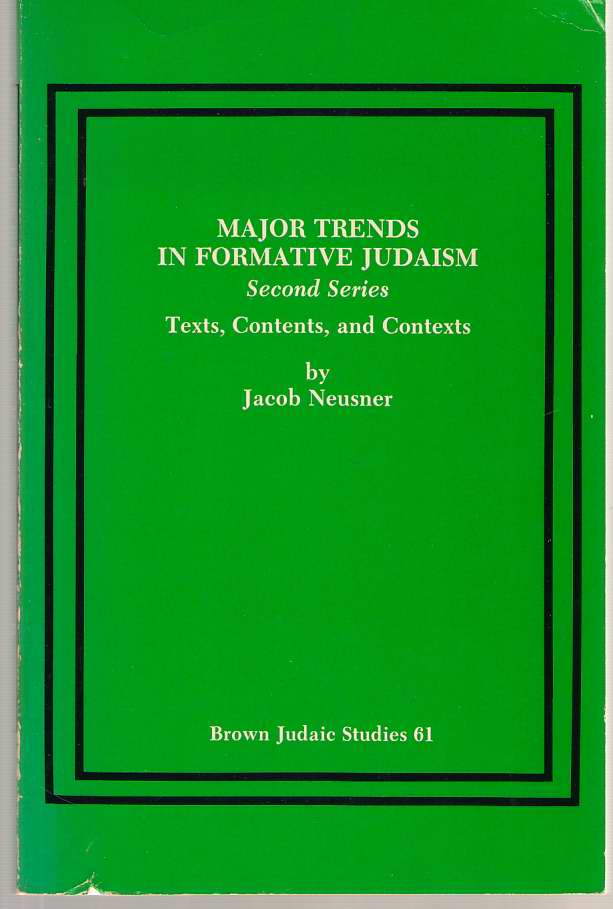 Image for Major Trends in Formative Judaism, Second Series Texts, Contents, and Contexts