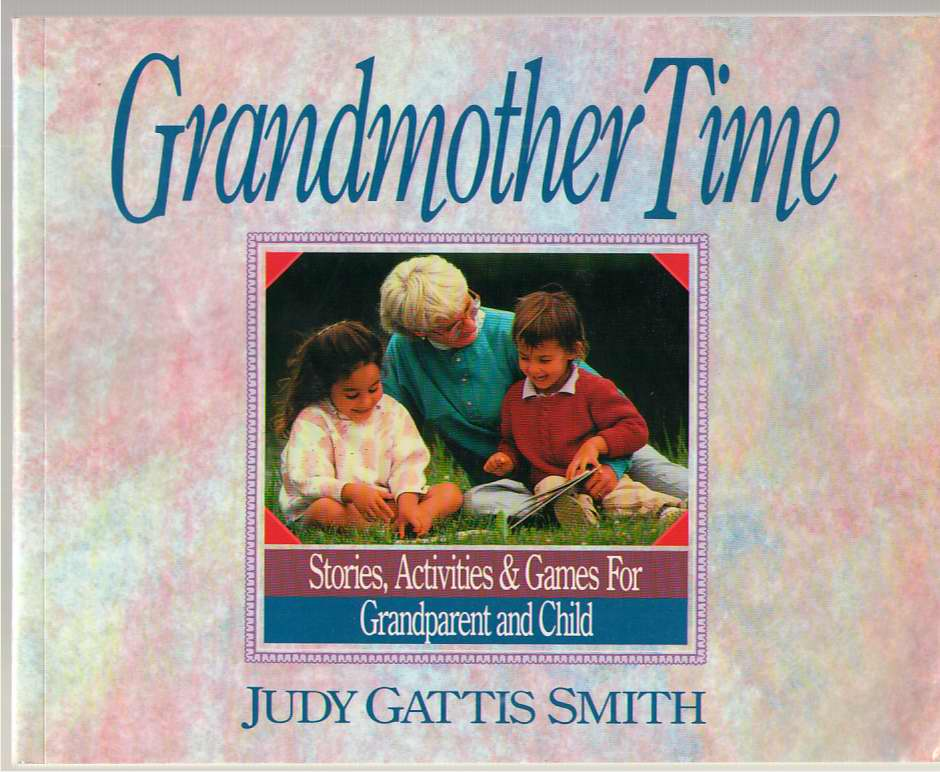 Image for Grandmother Time Stories, Activities & Games for Grandparent and Child