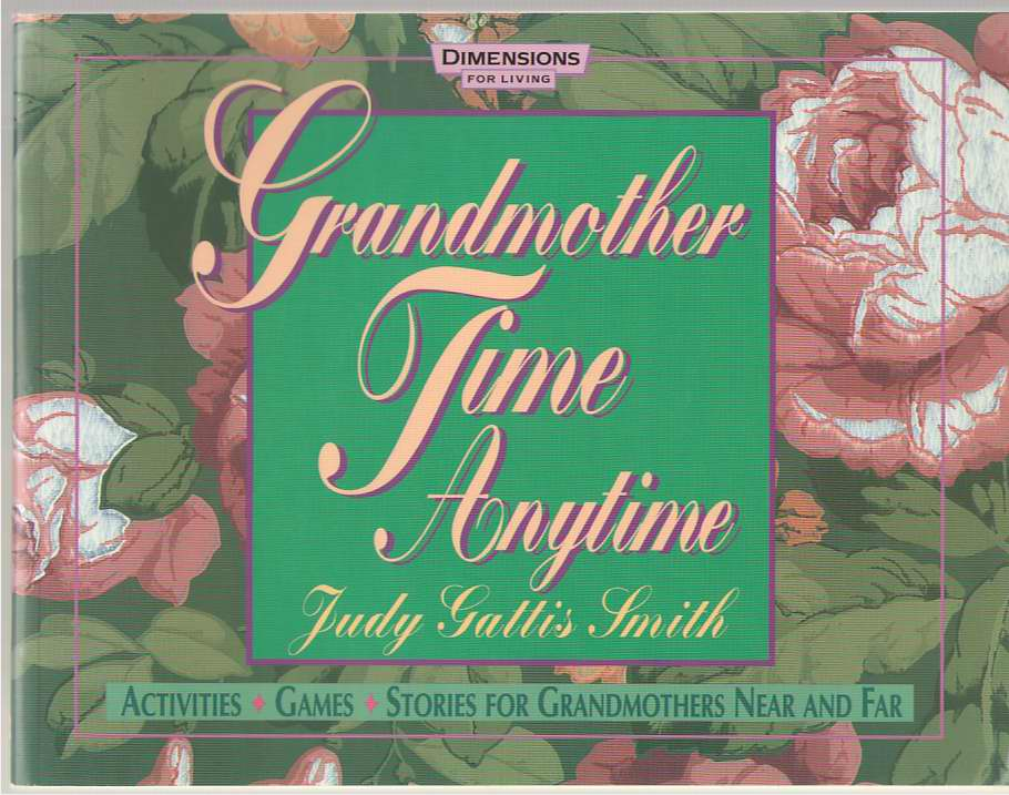 Image for Grandmother Time Anytime Activities, Games, Stories for Grandmothers Near and Far
