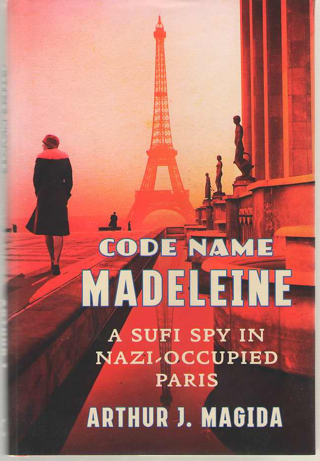 Image for Code Name Madeleine A Sufi Spy in Nazi-Occupied Paris