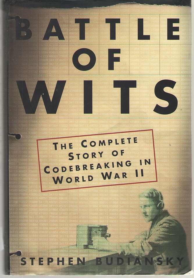 Image for Battle of Wits The Complete Story of Codebreaking in World War II
