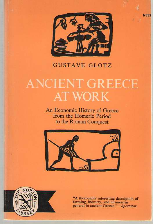 Image for Ancient Greece At Work An Economic History of Greece from the Homeric Period to the Roman Conquest