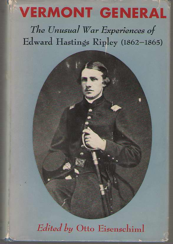 Image for Vermont General The Unusual War Experiences of Edward Hastings Ripley 1862-1865