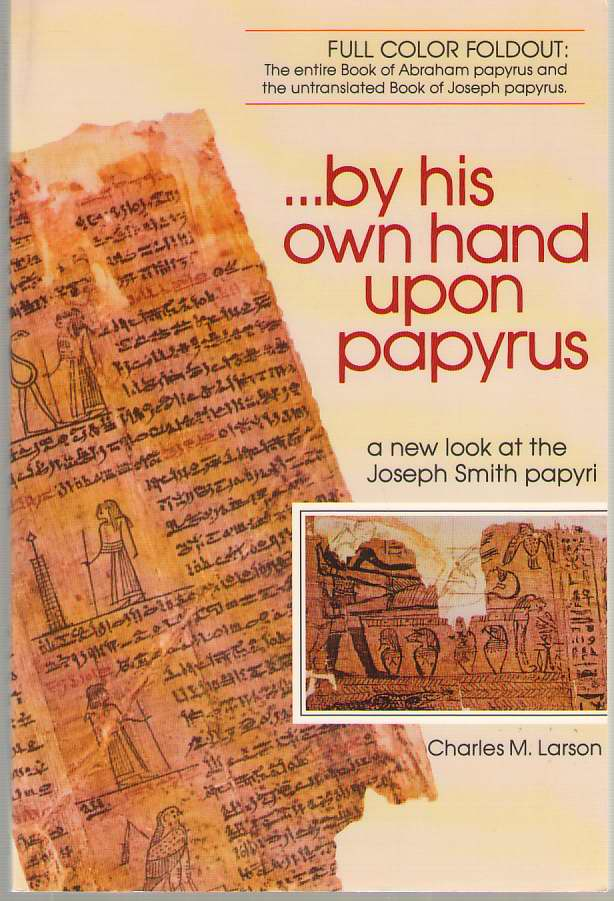 Image for By His Own Hand Upon Papyrus  A New Look at the Joseph Smith Papyri