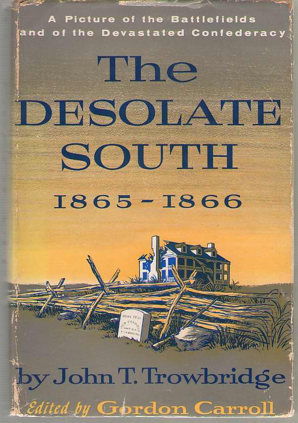 Image for The Desolate South, 1865-1866 A Picture of the Battlefields and of the Devastated Confederacy