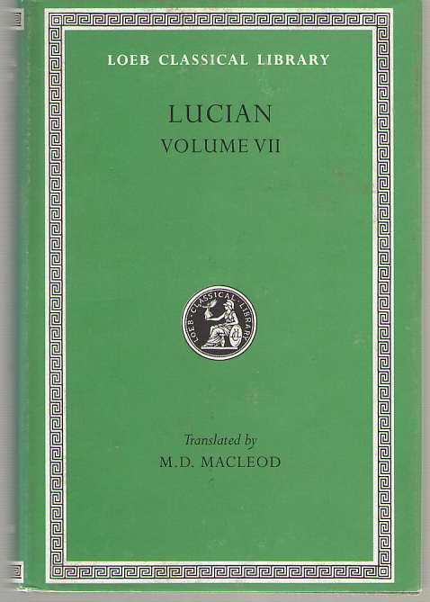 Image for Lucian, Vol. 7 Dialogues of the Dead / Dialogues of the Sea-Gods / Dialogues of the Gods / Dialogues of the Courtesans (English and Greek Edition)