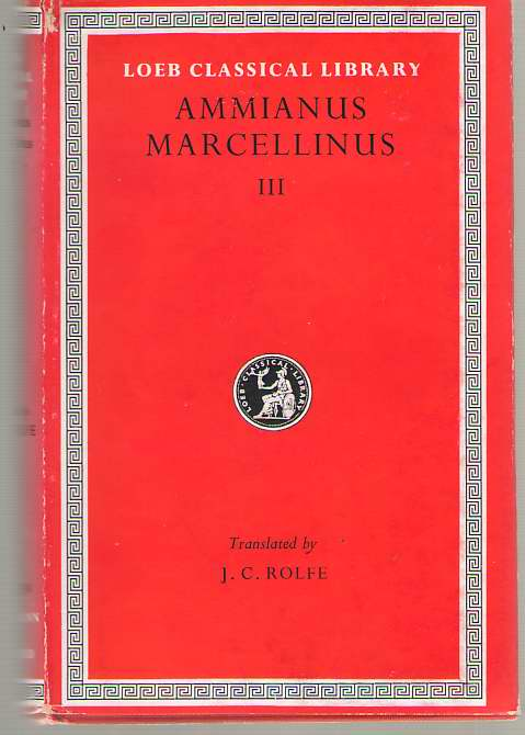 Image for Ammianus Marcellinus Roman History, Volume Iii, Books 27-31. Excerpta Valesiana (English and Latin Edition)