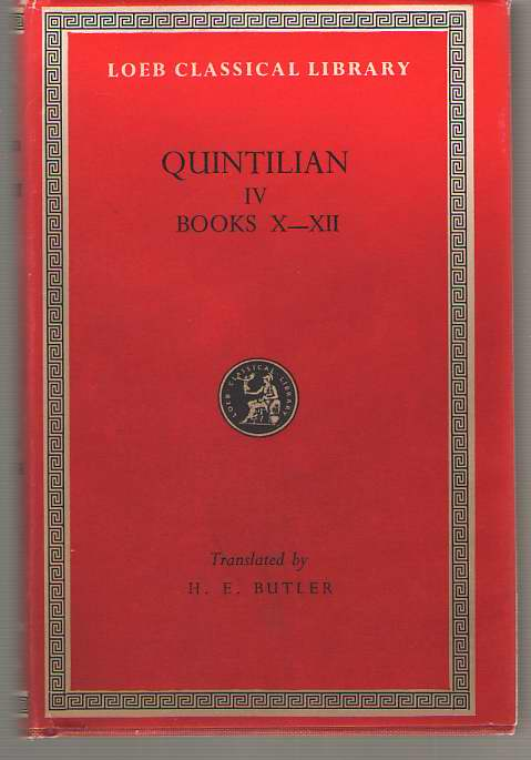 Image for The Institutio Oratoria of Quintilian; with an English Introduction. Volume IV [Books X-Xii] [Latin and English]