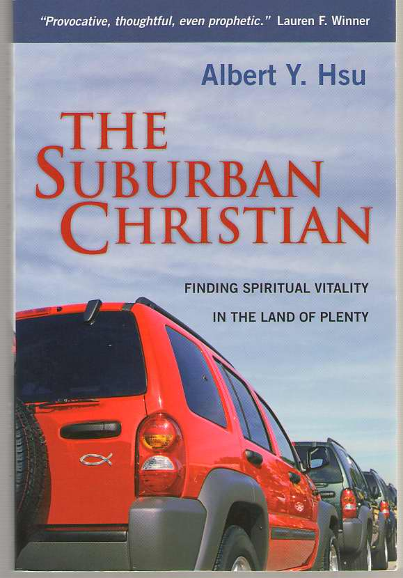 Image for The Suburban Christian Finding Spiritual Vitality in the Land of Plenty
