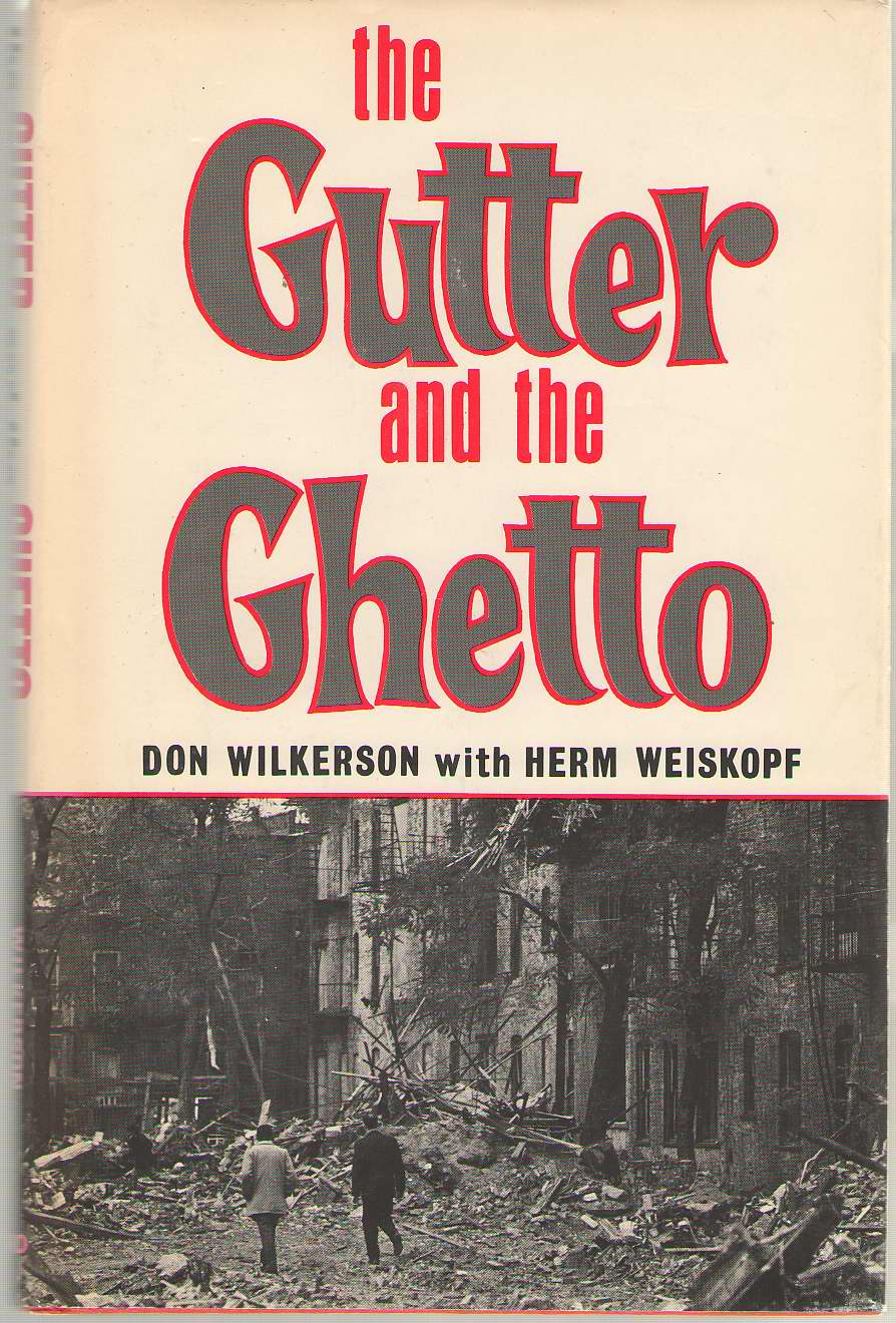 The Gutter And The Ghetto, Wilkerson, Don; & Weiskopf, Herm