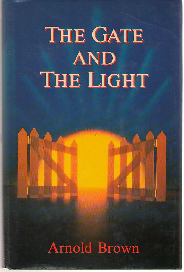 The Gate And The Light Recollections of Another Pilgrim, Brown, Arnold