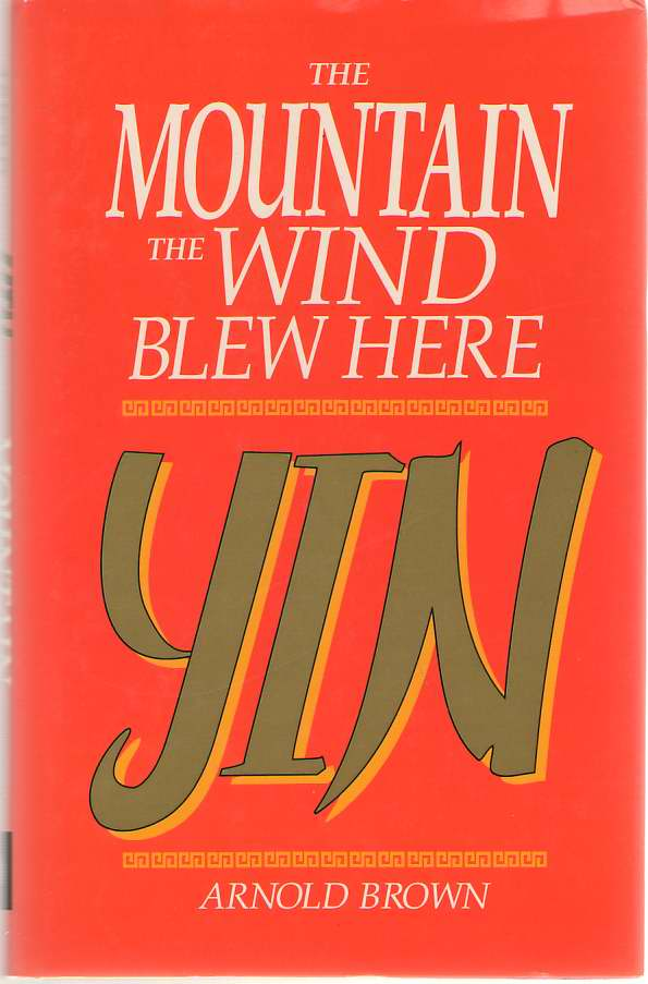 Yin - The Mountain The Wind Blew Here, Brown, Arnold