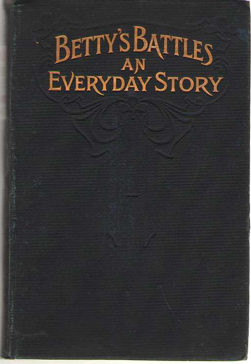 Betty's Battles An Everyday Story, S. L. M. ; Booth, Mrs. Bramwell (Preface)