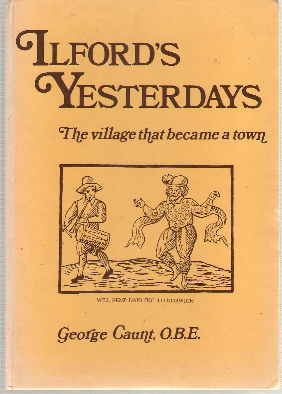 Ilford's Yesterdays The Village That Became a Town, Caunt, George
