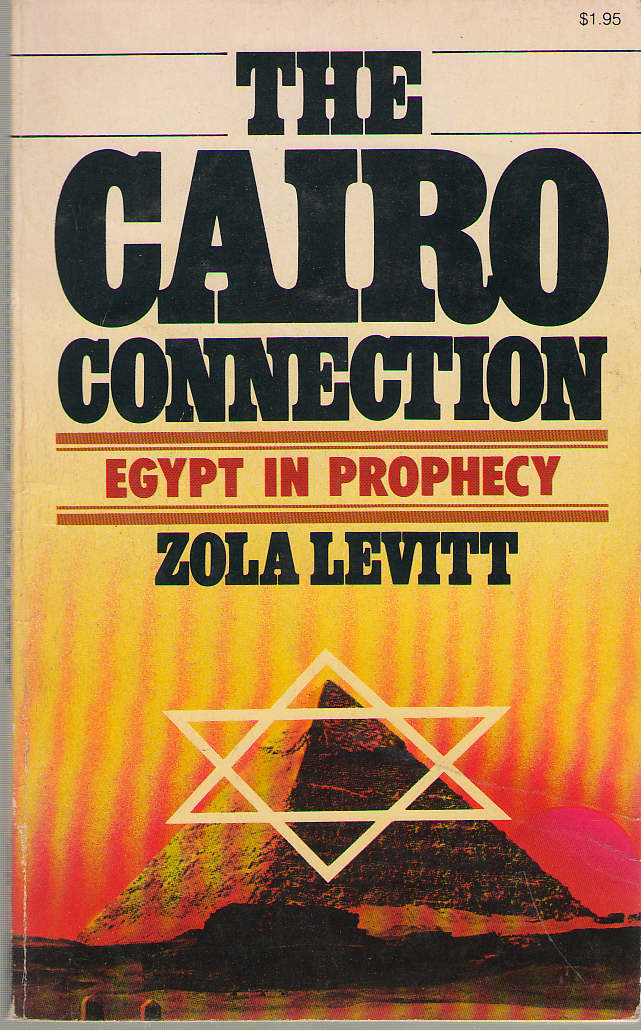 Cairo Connection Egypt in Prophecy, Levitt, Zola