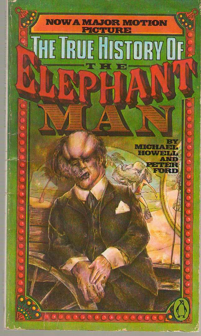 The True History Of The Elephant Man, Howell, Michael, & Ford, Peter