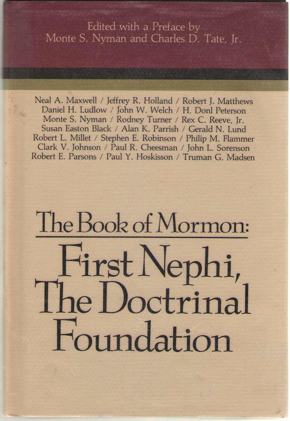 The Book Of Mormon: First Nephi, The Doctrinal Foundation Papers from the Second Annual Book of Mormon Symposium, Nyman, Monte S. (editor) , & Tate, Charles D. (editor)