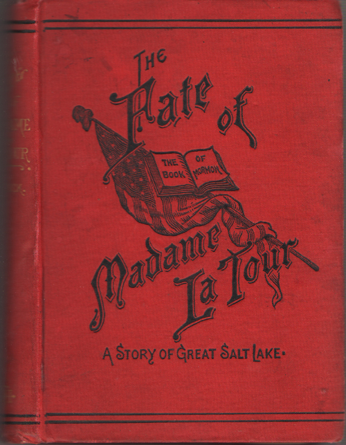 The Fate Of Madame La Tour A Tale of Great Salt Lake, Paddock, Mrs. A. G.