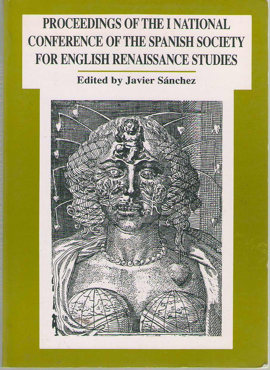 Proceedings Of The First National Conference Of The Spanish Society For English Renaissance Studies, Sánchez, Javier (editor)